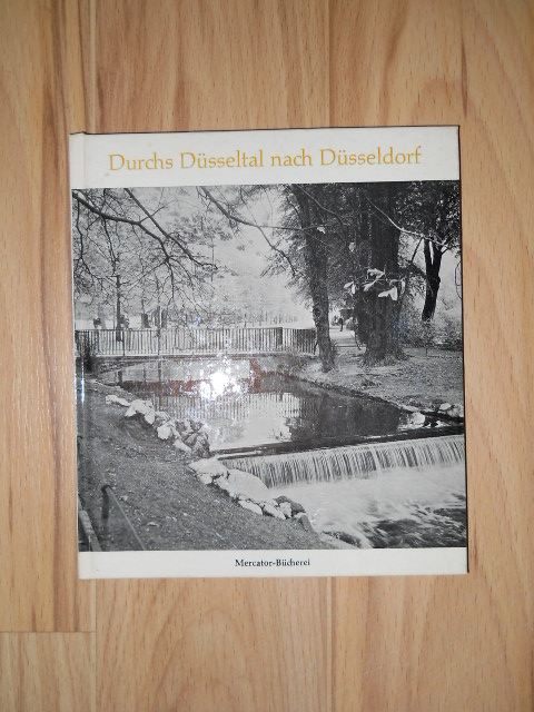 Durchs Düsseltal nach Düsseldorf - Mercator-Bücherei,  Band 3;