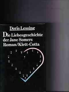 Die  Liebesgeschichte der Jane Somers : Roman Doris Lessing. Aus d. Engl. übers. von Barbara Schönberg