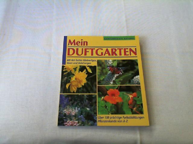 Mein Duftgarten 1. Aufl.