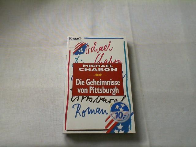 Die Geheimnisse von Pittsburgh : Roman. Vollst. Taschenbuchausg.