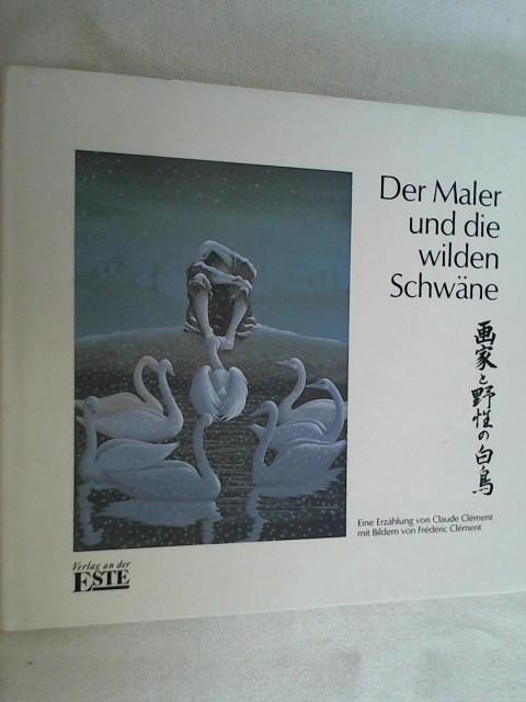 Der Maler und die wilden Schwäne : e. Erzählung. Dt. Erstausg.