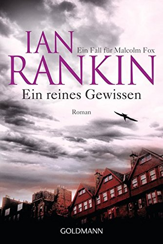 Ein reines Gewissen. Roman. Ein Fall für Malcolm Fox. Aus dem Englischen von Juliane Gräbener-Müller. Originaltitel: Originaltitel: The Complaints. Leseprobe des 2. Falls von Malcolm Fox. - (=Goldmann 46939). 2. Auflage - Rankin, Ian
