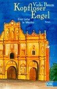Kopfloser Engel. Eine Liebe in Mexiko. Roman. Originaltitel: Headless Angel. - (=KiWi 606). Erste Auflage dieser Ausgabe - Baum, Vicki