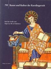 799 - Kunst und Kultur der Karolingerzeit; Karl der Große und Papst Leo III. in Paderborn Teil: Bd. 2