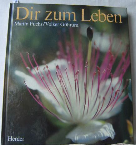DIR ZUM LEBEN 1.Aufl.