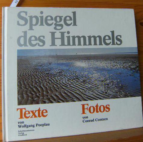 SPIEGEL DES HIMMELS Texte von W.Peoplau, Fotos von C.Contzen 1.aufl.