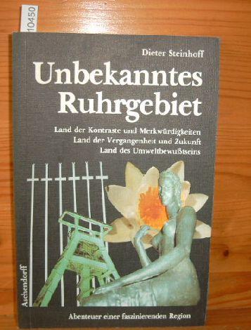 Unbekanntes Ruhrgebiet Land der Kontraste und Merkwürdigkeiten, Land der Vergangenheit und Zukunft, Land des Umweltbewußtseins. 5. verbesserte Auflage