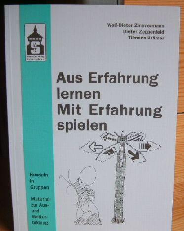 AUS ERFAHRUNG LERNEN - MIT ERFAHRUNG SPIELEN Handeln in Gruppen - Materialien zur Aus- und Weiterbildung. Von Wolf-Dieter Zimmermann ; Dieter Zeppenfeld ; Tilmann Krämer 1.Aufl.