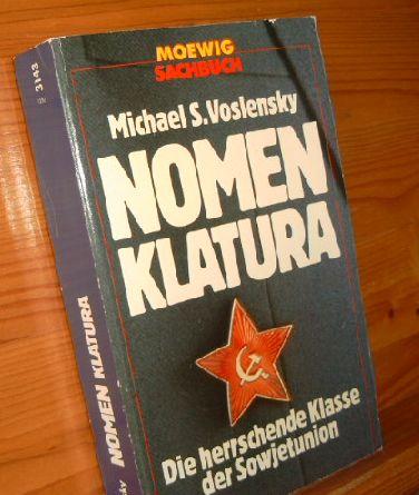 NOMENKLATURA Die herrschende Klasse der Sowjetunion. [Aus dem Russischen von Elisabeth Neuhoff] 3. Auflage; Moewig Sachbuch 3143