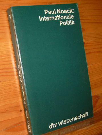 INTERNATIONALE POLITIK: Eine Einführung. Eine Problemgeschichte der internationalen Beziehungen im 20. Jahrhundert, zugleich eine systematische Einführung in das Fach Internationale Politik 5.Aufl.29.-34.Tsd.; dtv wissenschaft 4060