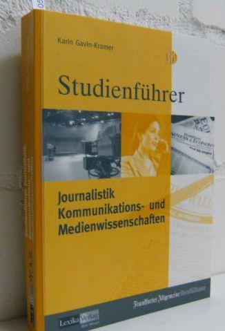 Studienführer Journalistik, Kommunikations- und Medienwissenschaften 3. völlig überarbeitete Aufl.