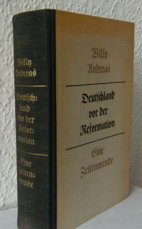 """Deutschland vor der Reformation. """"Eine Zeitenwende."""" 5., neu durchges. Auflage, 14.-18. Tsd."""