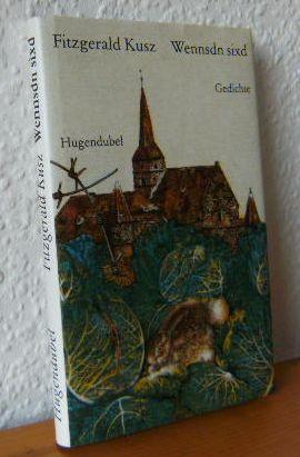 Wennsdn sixd - Gedichte Der gesammelten Gedichte 1. Teil [in Nürnberger Mundart] - . Orig. Schutzumschlag 2.Auflage
