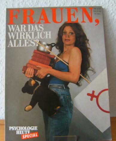 Psychologie Heute - Frauen: War das wirklich alles? 1.Aufl., Psychologie Heute Special