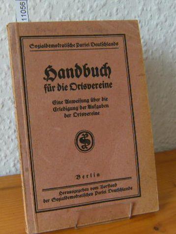 Handbuch für die Ortsvereine. Eine Anweisung für die Erledigung der Aufgaben der Ortsvereine. 1.Auflage des Neudrucks.