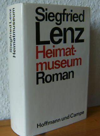 Lenz, Siegfried: Heimatmuseum : Roman. 3. Aufl., 151. - 200. Tsd.