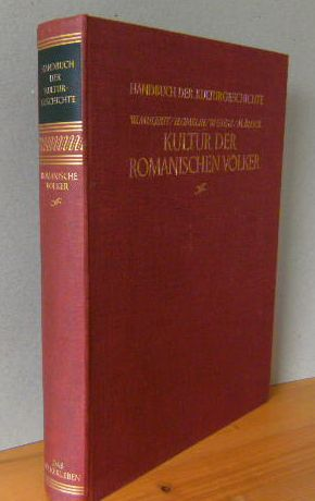 Kindermann, Heinz (Hrsg.)., Werner Mulertt Wilhelm Giese u. a.: Handbuch der Kulturgeschichte. Zweite Abt.: Geschichte des Völkerlebens. KULTUR DER ROMANISCHEN VÖLKER Erstausgabe (Subskriptionsausgabe).