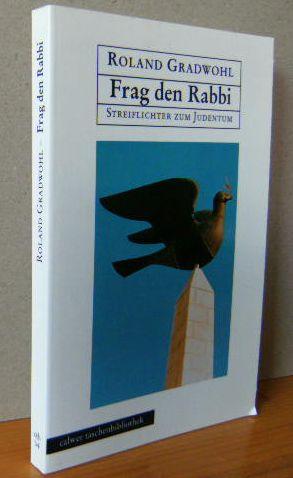 Frag den Rabbi : STREIFLICHTER ZUM JUDENTUM Calwer Taschenbibliothek ; 34 1.Auflage