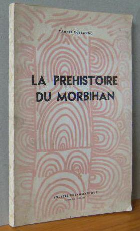 LA PREHISTOIRE DU MORBIHAN Le Vannetais littoral 2e edition, 2. Aufl.