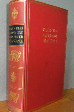 Blei, Franz (Hrsg.).: Frauen und Männer der Renaissance. 1.Auflage, Erstausgabe