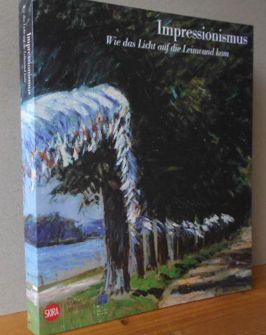 Impressionismus. Wie das Licht auf die Leinwand kam. Erschienen anlässlich der gleichnamigen Ausstellung im Wallraf-Richartz-Museum & Fondation Corboud, Köln, 29. Februar 22. Juni 2008 und im Palazzo Strozzi, Florenz, 11. Juli - 28. September 2008. 1.Auflage.