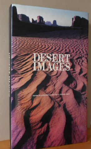 Desert Images - An American Landscape 3. Auflage / Third printing.
