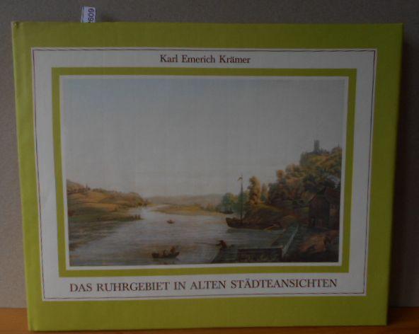Das Ruhrgebiet in alten Städteansichten. Mit 60 Ansichten aus drei Jahrhunderten. 1. Aufl.