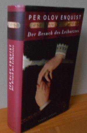 Der Besuch des Leibarztes : Roman. Aus dem Schwed. von Wolfgang Butt, Titel der Originalausgabe: Livläkarens besök. 1.Auflage