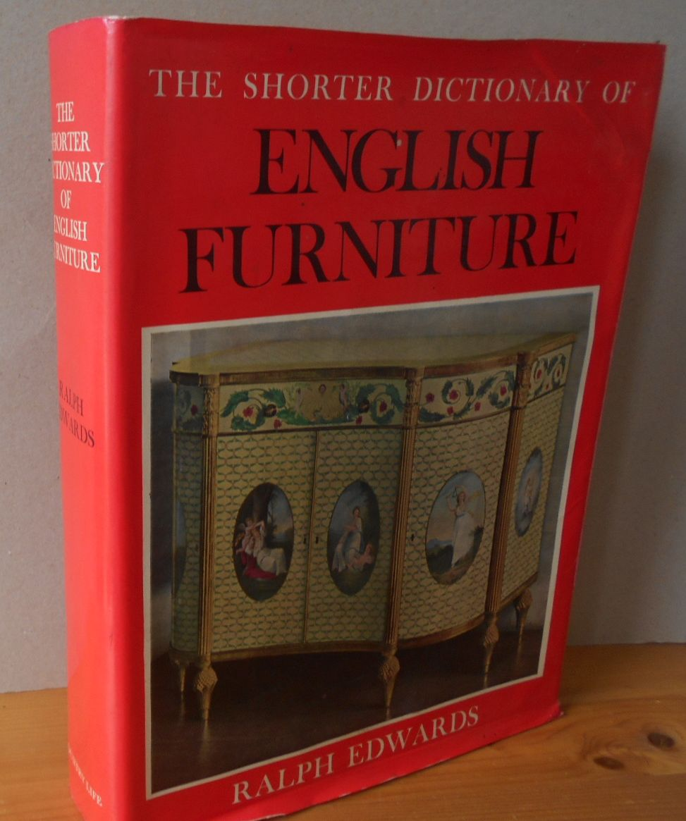Edwards, Ralph: The Shorter Dictionary of ENGLISH FURNITURE. From the Middle Ages to the Late Georgian period. 6th impression / 6. Aufl.