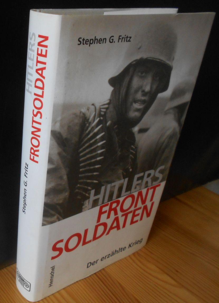 """HITLERS FRONTSOLDATEN. Der erzählte Krieg. Originaltitel: """"Frontsoldaten. The German Soldier in World War II"""". Aus dem Amerikanischen von Klaus Kochmann. DEA"""