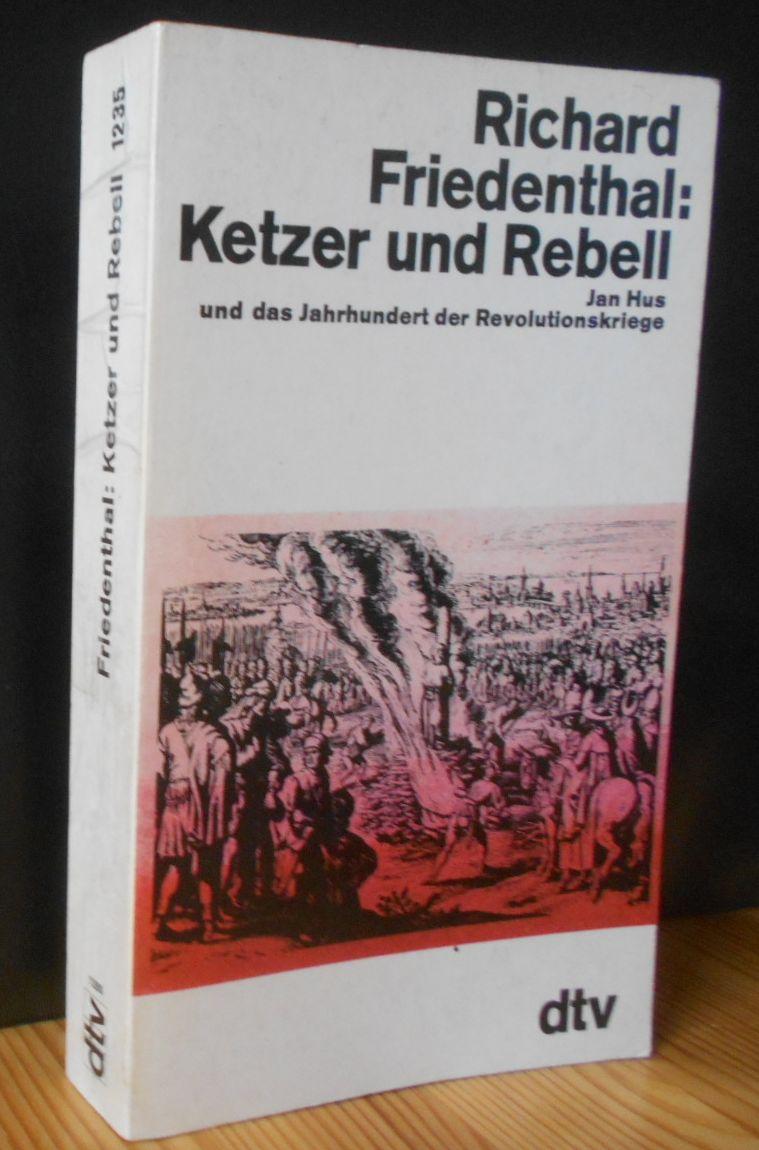 Ketzer und Rebell : Jan Hus und das Jahrhundert der Revolutionskriege. dtv ; 1235 Ungekürzte Ausg.