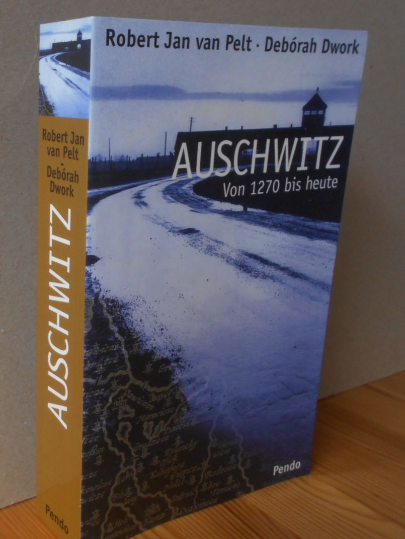 Auschwitz : von 1270 bis heute. Aus dem Engl. von Klaus Rupprecht [Titel der Originalausgabe: Auschwitz. 1270 to the Present] 1. Aufl. dieser Ausg.