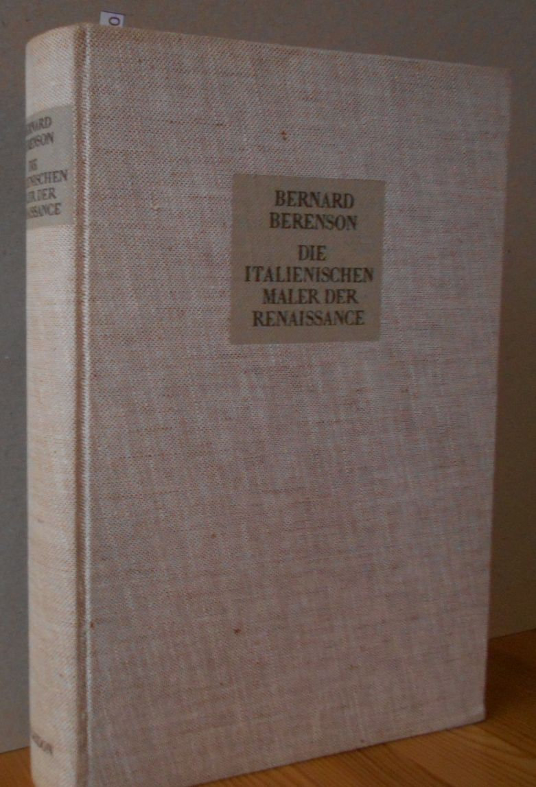 Berenson, Bernard: DIE ITALIENISCHEN MALER DER RENAISSANCE Übertrag. aus dem Engl. v. Robert West in einer v. Autor genehm. Neufas- sung v. Hanna Kiel , 1.Auflage