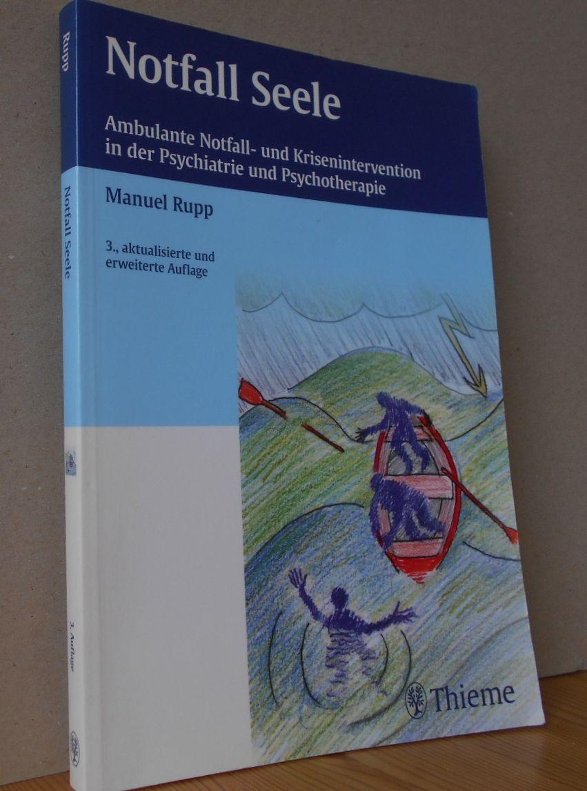 Notfall Seele : ambulante Notfall- und Krisenintervention in der Psychiatrie und Psychotherapie ; 44 Abbildungen, 77 Tabellen. 3., aktualisierte und erw. Aufl.