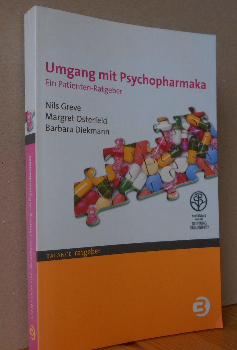 Umgang mit Psychopharmaka. Ein Patientenratgeber. Nils Greve, Margret Osterfeld, Barbara Diekmann / BALANCE Ratgeber 2., aktualisierte Auflage,