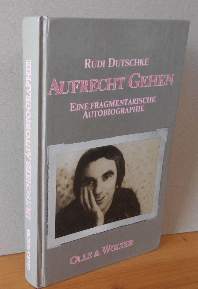 Aufrecht gehen : Eine fragmentarische Autobiographie. [Hrsg.: Ulf Wolter] 1.Auflage, EA