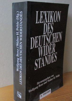 LEXIKON DES DEUTSCHEN WIDERSTANDES hrsg. von Wolfgang Benz und Walter H. Pehle. SONDERAUSGABE  für die Landeszentrale für politische Bildung