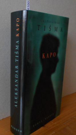 KAPO Aleksandar Tisma. Aus dem Serbischen von Barbara Antkowiak 1.Aufl.