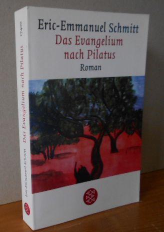 Das Evangelium nach Pilatus : Roman. Eric-Emmanuel Schmitt. Aus dem Franz. von Brigitte Grosse / Fischer ; 17400 1.Auflage