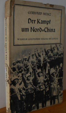 Der Kampf um Nord-China Reihe: Weltgeschehen. Herausgegeben von Dr. Gerhard Hermann und Dr. Johannes Stoye. 1.Auflage, EA