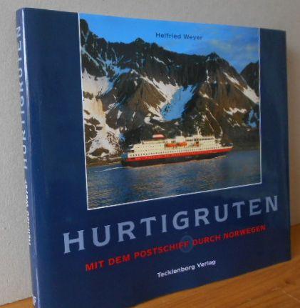 HURTIGRUTEN: Mit dem Postschiff durch Norwegen. Helfried Weyer 1. Aufl.