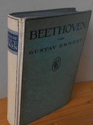 Beethoven : Persönlichkeit, Leben und Schaffen. von Gustav Ernest 2.Auflage, 4.-8. Tsd.