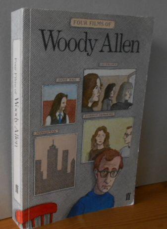 Four Films of Woody Allen: Annie Hall. / Interiors / Manhattan / Stardust Memories 1.Auflage,