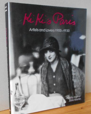 Kluver, Billy and Julie Martin: Ki Ki's Paris: Artists and Lovers 1900-1930 1.Aufl., EA