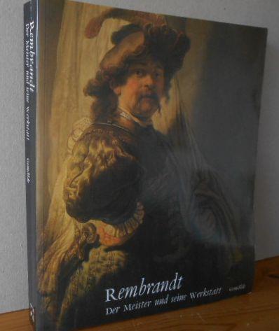 Rembrandt - Der Meister und seine Werkstatt. Hier nur Band 1: Gemälde. Katalog zur Wanderausstellung in Berlin, Amsterdam und London. Erste Auflage, erschienen anläßlich der Ausstellungen in Berlin, Amsterdam und London