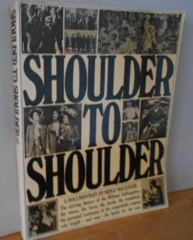 Shoulder to shoulder. A documentary. 1. Aufl., EA