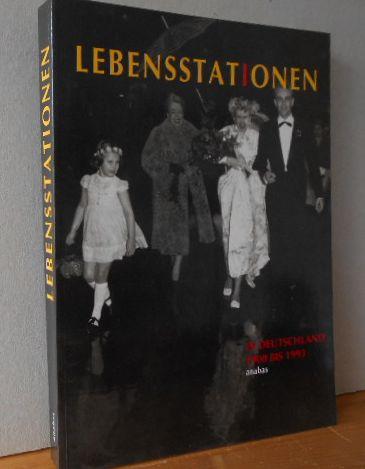 Beier, Rosmarie und Bettina Biedermann (Hrsg.): Lebensstationen in Deutschland. 1900 - 1993. Katalog- und Aufsatzband zur Ausstellung des Deutschen Historischen Museums 26. 3. bis 15. 6. 1993 im Zeughaus Berlin. 1. Aufl., EA