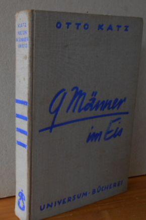 Neun Männer im Eis. Dokumente einer Polartragödie. Mit 62 Abbildungen. 1. Aufl., EA (=Universum-Bücherei; 38)