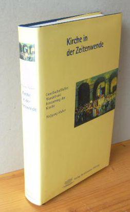 Kirche in der Zeitenwende. Gesellschaftlicher Wandel und Erneuerung der Kirche. 1. Aufl., EA