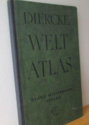 DIERCKE WELT ATLAS Ausgeführt in der Kartographischen Anstalt von Georg Westermann in Braunschweig, 84. Aufl.,